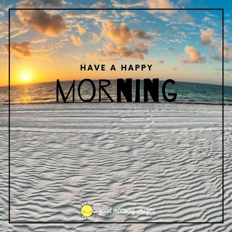 Have a happy Morning