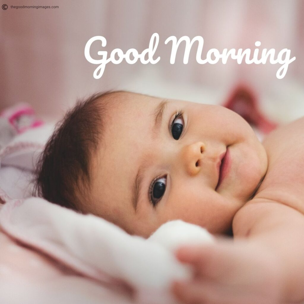 Good Morning Baby Pictures
