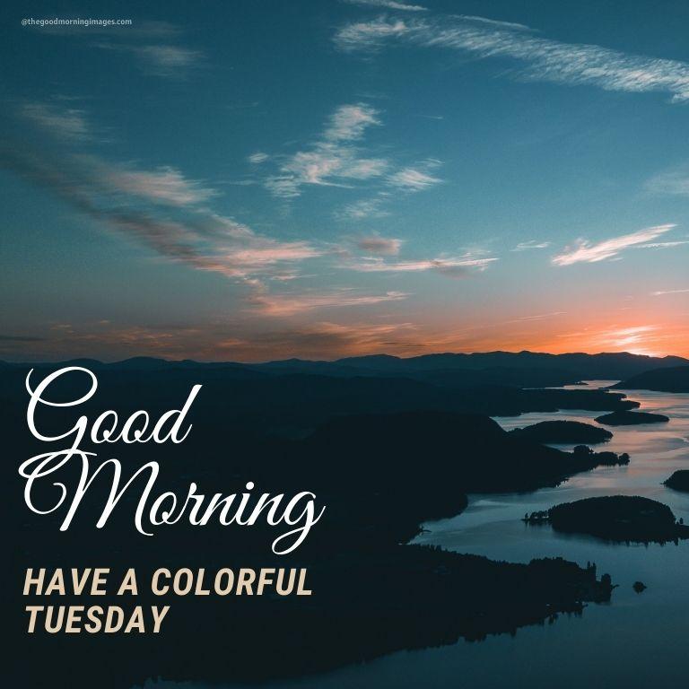 Good Morning Tuesday pics