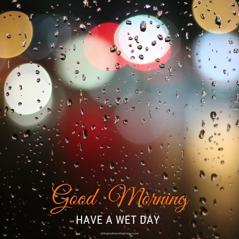 have a wet day.