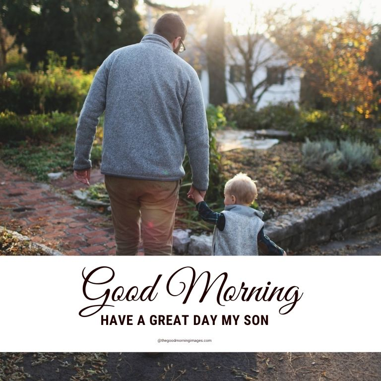 Good Morning Images for Son from dad or father