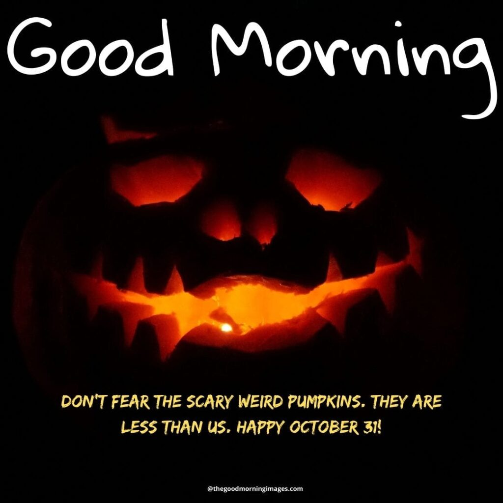 Good Morning Halloween pictures